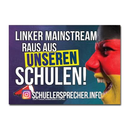 """Schülersprecher - Aufkleber """"Linker Mainstream raus..."""""""